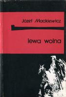 Mackiewicz Lewa wolna Baza 1990 k003976 Muzeum Wolnego Słowa www.m-ws.pl/muzeum/